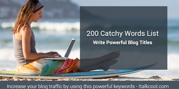 200 Catchy Words List to Write Powerful Blog Titles 2021