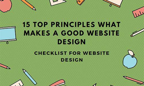 15 Top Principles What Makes a Good Website Design